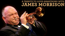 A Tribute to Louis Armstrong with James Morrison